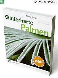 Palme Per Paket | Winterharte Palmen - In Mitteleuropa erfolgreich auspflanzen, pflegen und überwintern